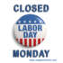 Closed Labor Day 9/7/2020